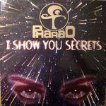 Pochette I Show You Secrets (The Secret Remixes of Pharao) (Single)