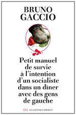 Couverture Petit manuel de survie à l'intention d'un socialiste dans un dîner avec des gens de gauche