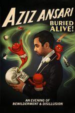 Affiche Aziz Ansari : Buried Alive !