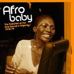 Pochette Afro Baby: The Evolution of the Afro-Sound in Nigeria, 1970-79