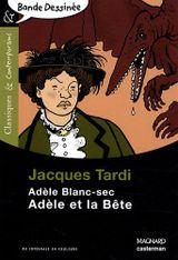 Couverture Adèle et la Bête - Adèle Blanc-Sec, tome 1
