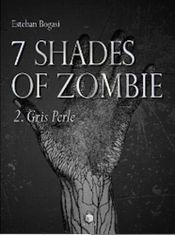 Couverture Gris Perle - 7 Shades of Zombie, tome 2