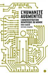 Couverture L'humanité augmentée : L'administration numérique du monde