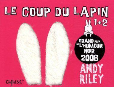Le coup du lapin andy riley senscritique - Coup du lapin indemnisation assurance ...