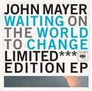Pochette Waiting on the World to Change: Limited Edition (EP)