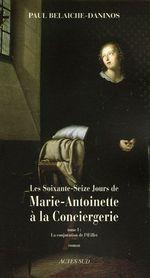 Couverture La conjuration de l'Oeillet - Les soixante-seize jours de Marie-Antoinette à la Conciergerie, tome 1
