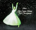 Pochette She Came Home for Christmas (Single)