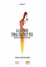 Couverture La Légende Final Fantasy VIII