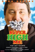Affiche Super High Me