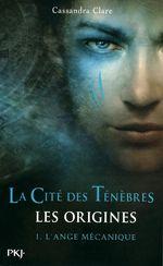 Couverture L'ange Mécanique - La Cité des Ténèbres, Les Origines, tome 1