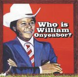 Pochette World Psychedelic Classics 5: Who Is William Onyeabor?