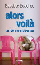 Couverture Alors voilà : les 1001 vies des Urgences