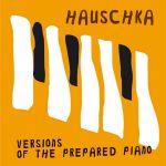 Pochette Versions of the Prepared Piano