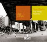 Pochette Jazz in Paris: The Swing Machine