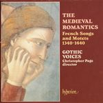 Pochette The Medieval Romantics: French Songs & Motets 1340-1440