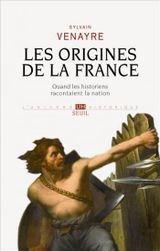 Couverture Les origines de la France : Quand les historiens racontaient la nation