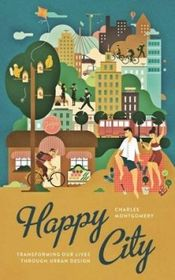 Couverture Happy City: Transforming Our Lives Through Urban Design