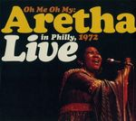 Pochette Oh Me Oh My: Aretha Live In Philly, 1972 (Live)