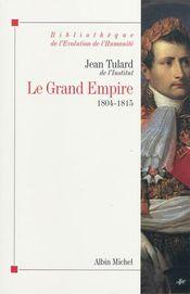 Couverture Le Grand Empire : 1804-1815