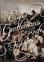 Affiche The Elegant Gentleman's Guide to Knife Fighting