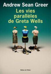 Couverture Les vies parallèles de Greta Wells