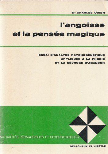 L'angoisse et la pensée magique : Essai d'analyse psychogénétique ...