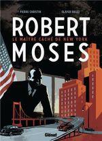 Couverture Robert Moses, le maître caché de New York