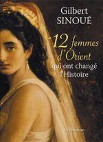 Couverture 12 femmes d'Orient qui ont changé l'histoire
