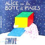 Pochette Alice ou la boîte à images
