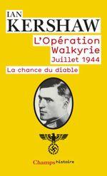 Couverture L'Opération Walkyrie, Juillet 1944
