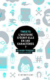 Couverture Tweets : L'Histoire s'écrit-elle en 140 caractères ?