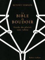 Couverture La bible du boudoir : Guide du plaisir sans tabou