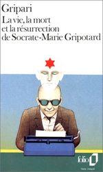 Couverture La vie, la mort et la résurrection de Socrate-Marie Gripotard