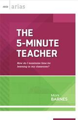 Couverture The 5-Minute Teacher: How do I maximize time for learning in my classroom? (ASCD Arias)