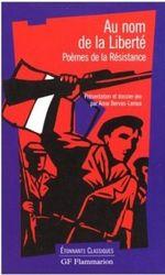 Couverture Au nom de la liberté : Poèmes de la Résistance