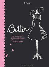 Couverture Bettina, ou l'histoire extraordinaire d'une précieuse petite robe