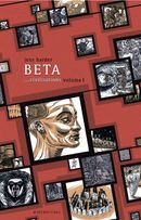 Couverture Beta... Civilisations I - Alpha Beta Gamma, tome 2