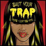 Pochette $hut Your Trap