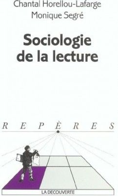 Sociologie de la lecture - Monique Segré et Chantal ...