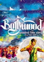 Affiche Bollywood, la plus belle histoire d'amour jamais contée