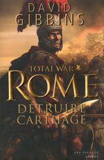 Couverture Total War : Rome - Détruire Carthage