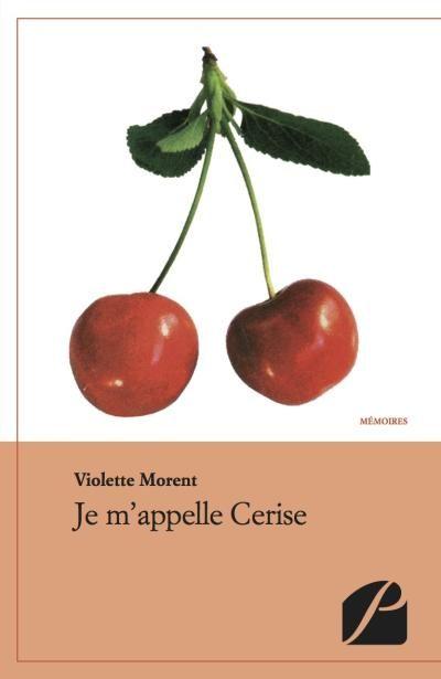 Je m'appelle Cerise - Violette Morent - SensCritique