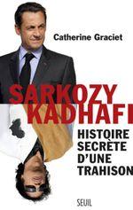 Couverture Sarkozy - Kadhafi : histoire secrète d'une trahison