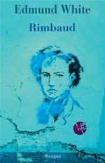 Couverture Rimbaud : la double vie d'un rebelle