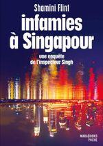 Couverture Infamies à Singapour. Une enquête de l'inspecteur Singh