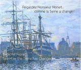 Couverture Regardez Monsieur Monet comme la Seine a changé