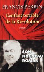 Couverture L'enfant terrible de la révolution