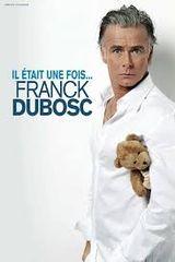 Affiche Il était une fois... Franck Dubosc