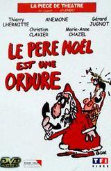 Affiche Le Père Noël est une ordure : La Pièce de théâtre