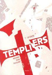 Couverture La Chute - Templiers, tome 1